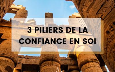LES 3 PILIERS DE L'ESTIME DE SOI INDISPENSABLES POUR DÉVELOPPER SON EMPOWERMENT